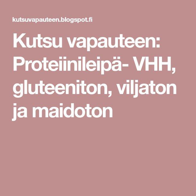 Kutsu vapauteen: Proteiinileipä- VHH, gluteeniton, viljaton ja maidoton