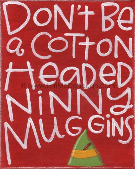 Wise Words From an Elf! Need to make this to replace a picture on the wall during the Christmas season decoration.