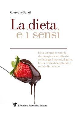 """""""La dieta e i sensi"""", Giuseppe Fatati"""