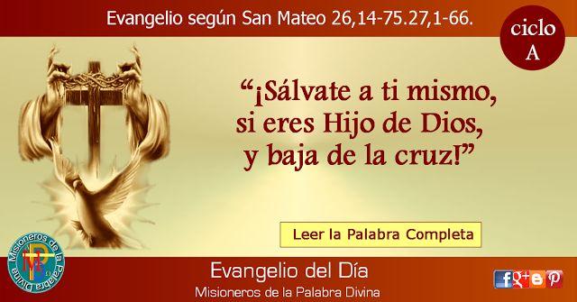 MISIONEROS DE LA PALABRA DIVINA: EVANGELIO -  SAN MATEO   26,14-75.27,1-66