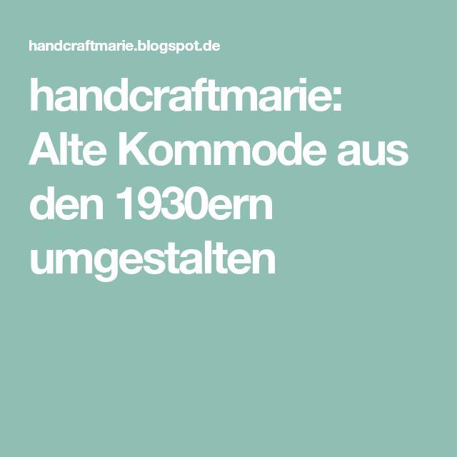 Handcraftmarie: Alte Kommode Aus Den 1930ern Umgestalten