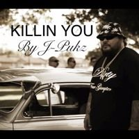 Killin You By J - Pukz @dirty4gangsta Feat. Money Moons by Dirty Four Gangsters on SoundCloud