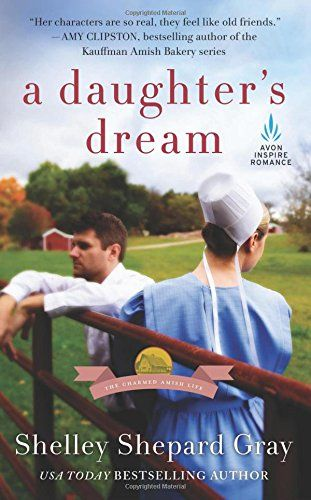 A Daughter's Dream: The Charmed Amish Life, Book Two by Shelley Gray. New
