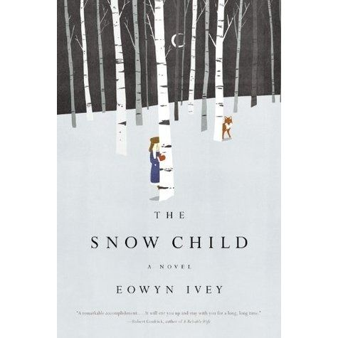 2013 Pulitzer Prize Fiction Finalist: The Snow Child by Eowyn Ivey