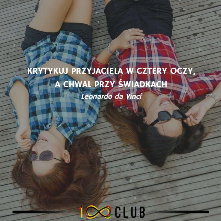 To jest właśnie prawdziwa przyjaźń <3 #100club #przyjaźń #cytaty #davinci #krytyka
