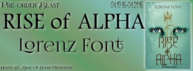 PRE-ORDER: Rise of Alpha by Lorenz Font