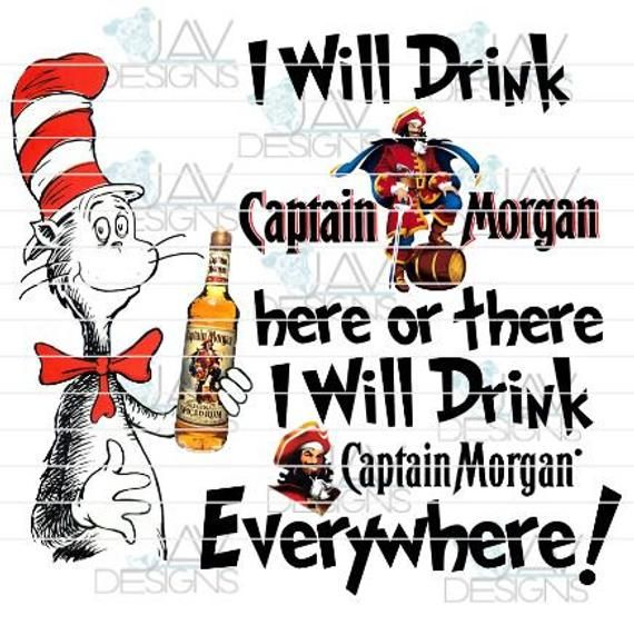 I Will Drink Captain Morgan Here Or There I Will Drink Captain Morgan Everywhere Sublimation Wat Captain Morgan Captain Drinks Design