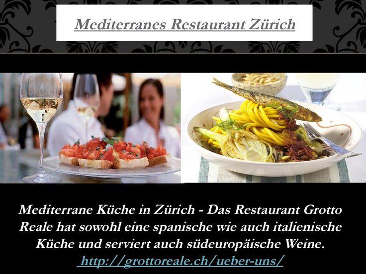 Mediterranes restaurant zurich  http://grottoreale.ch/ueber-uns/  - Mediterrane Küche in Zürich - Das Restaurant Grotto Reale hat sowohl eine spanische wie auch italienische Küche und serviert auch südeuropäische Weine.