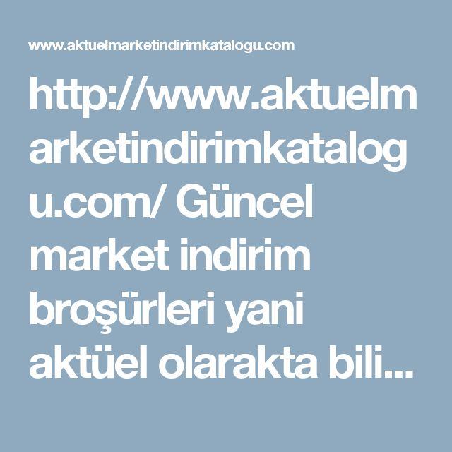 http://www.aktuelmarketindirimkatalogu.com/ Güncel market indirim broşürleri yani aktüel olarakta bilinir. #aktüel #market #broşürleri