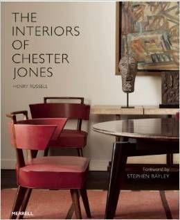 The Interiors Of Chester Jones DUE FOR PUBLICATION AUTUMN 2014