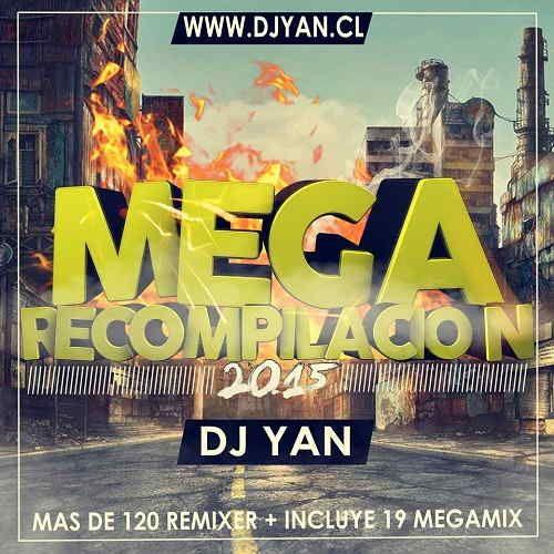 120 Remixes De Dj Yan – Mega Pack Recopilación 2015