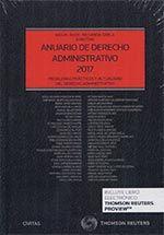 Problemas prácticos y actualidad del Derecho administrativo : anuario de Derecho administrativo 2017 / Miguel Ángel Recuerda Girela (coordinador). - 2017
