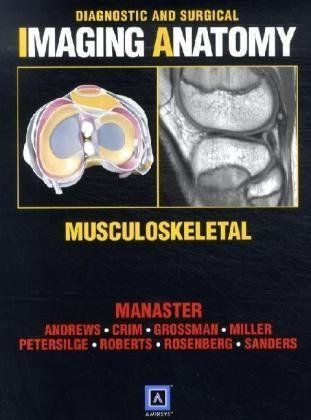 Diagnostic and Surgical Imaging Anatomy: Musculoskeletal 51bf8d4c2727a40692d3c01ad2bf623c