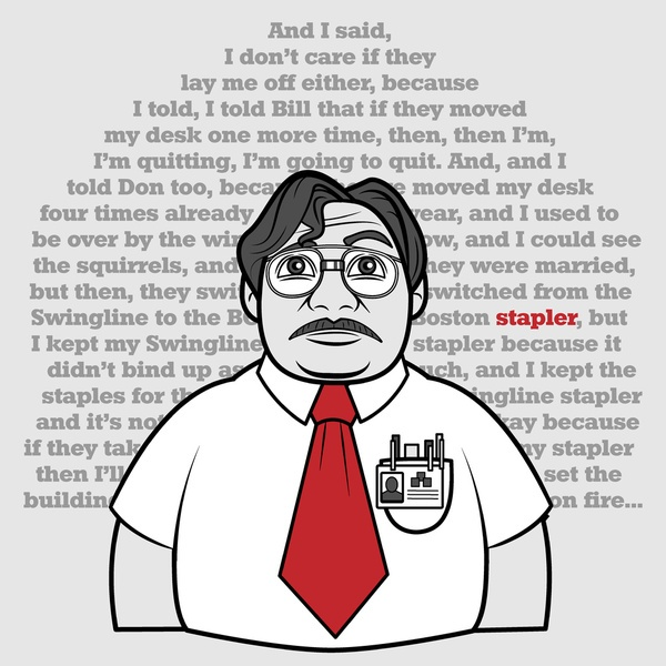 Milton's Monologue Stretched Canvas - Office Space...I believe you have my stapler.