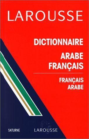 Dictionnaire arabe-français, français-arabe de Daniel Reig https://www.amazon.fr/dp/2034513363/ref=cm_sw_r_pi_dp_x_gUwdyb8M9GP5A