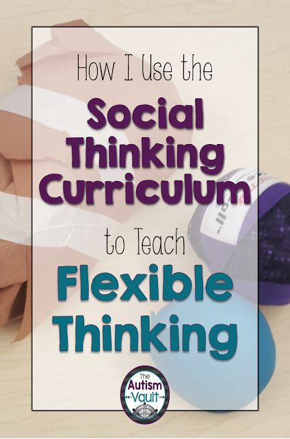 The Autism Vault: How I Use the Social Thinking Curriculum to Teach Flexible Thinking