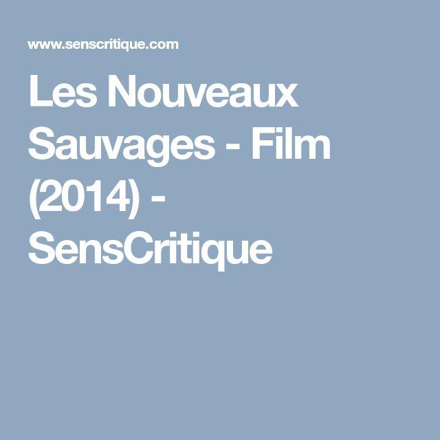 Les Nouveaux Sauvages - Film (2014) - SensCritique