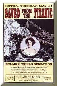 Saved from the Titanic 1912:Filme completamente perdido,foi o primeiro filme sobre a historia foi feita alguns dias depois da tragedia,uma sobrevivente do naufragio Dorothy Gibson estava no filme e usou um vestido na qual usou no Titanic.Esse filme foi perdido depois de um incendio no galpão onde estava armazenado os rolos.