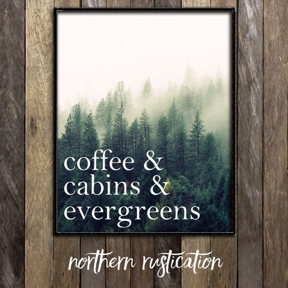 Pacific Northwest Print - Coffee Cabins Evergreens PNW Sign - Camping Outdoorsy Decor - Rustic Forest Woods Photography - Woodland Poster