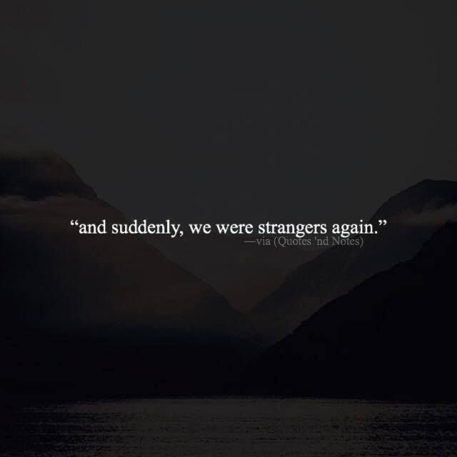 and suddenly we were strangers again. via (http://ift.tt/2j44GUe)