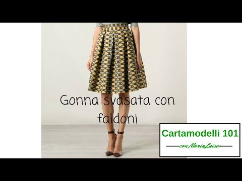 Gonna svasata con faldoni - Cartamodelli 101 con Maria Luisa - YouTube