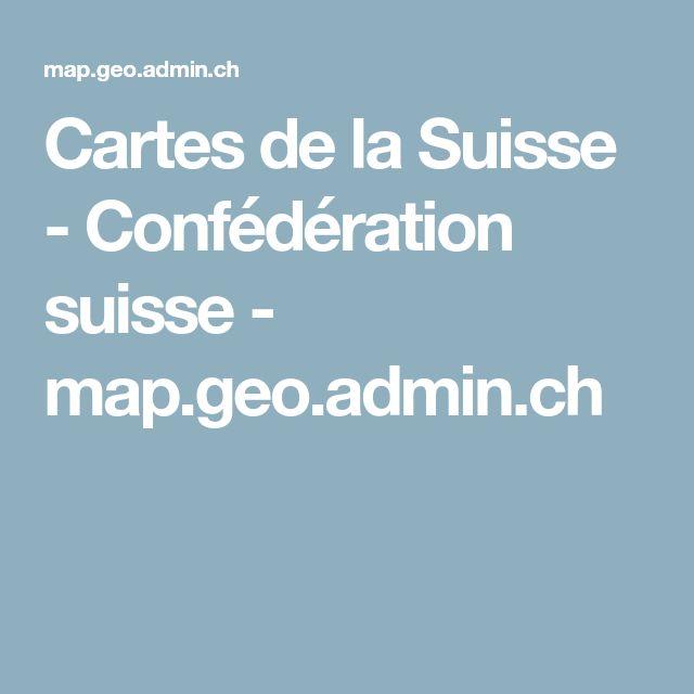 Cartes de la Suisse - Confédération suisse - map.geo.admin.ch