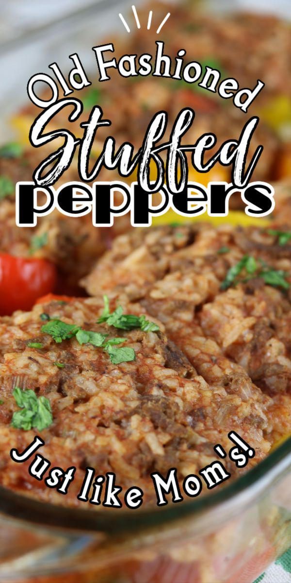 Old Fashioned Stuffed Bell Peppers Recipe In 2020 Stuffed Peppers Beef Recipes Easy Easy Meal Prep
