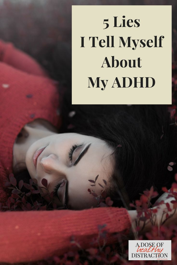 5 Lies I Tell Myself About My ADHD