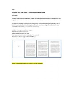Dorchester, Inc has asked you to help forecast exchange rates for the three potential countries you have selected for your proposal.  In a three to five page paper (excluding title and reference pages), plot the exchange… (More)