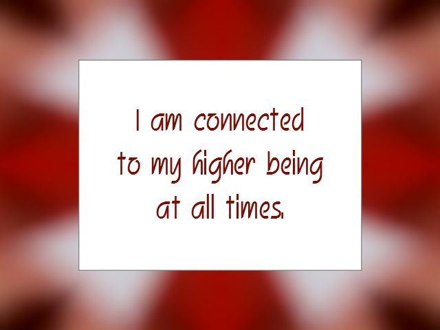 "Daily Affirmation for September 6, 2015 #affirmation #inspiration - ""I am connected to my higher being at all times."""