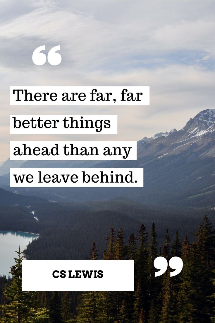 Far BETTER things ahead for you