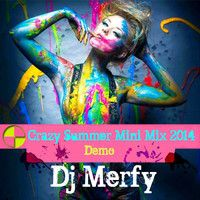 Dj Merfy crazy summer mini mix 2014 (demo) by dj merfy       (official) on SoundCloud