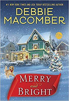 Merry and Bright: A Novel: Debbie Macomber: 9780399181221: AmazonSmile: Books