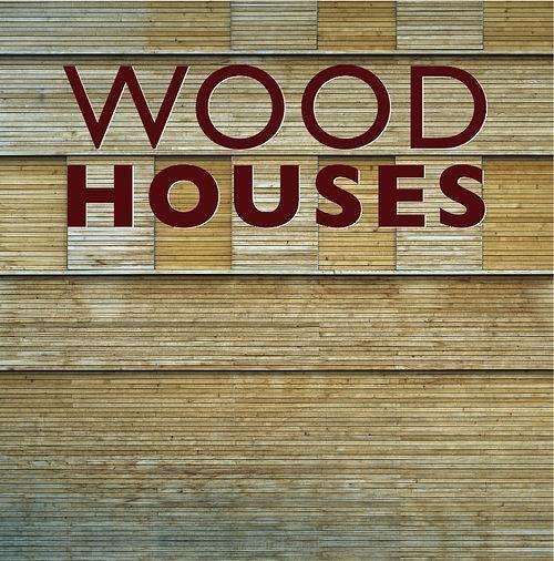 Wood Houses