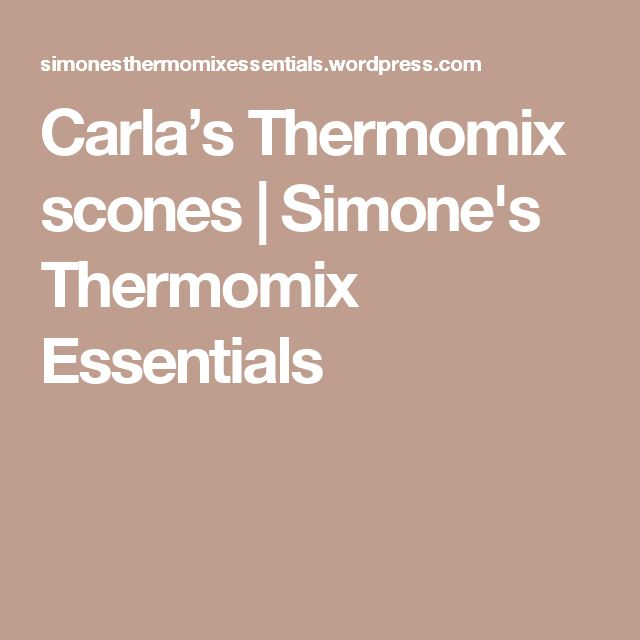 Carla's Thermomix scones | Simone's Thermomix Essentials