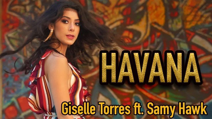 HAVANA - Giselle Torres ft. Samy Hawk (Cover) Camila Cabello