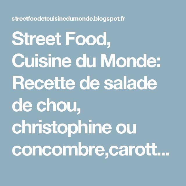 Street Food, Cuisine du Monde: Recette de salade de chou, christophine ou concombre,carotte épicée - vegane (République Dominicaine)
