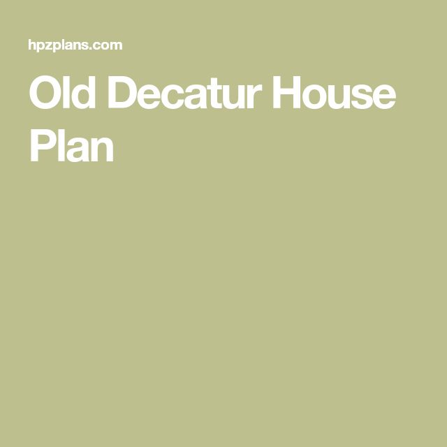 Old Decatur House Plan
