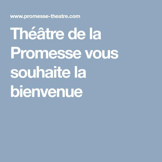 Théâtre de la Promesse vous souhaite la bienvenue