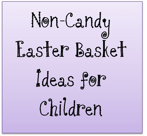 Lots on Non-Candy Easter ideas for kids