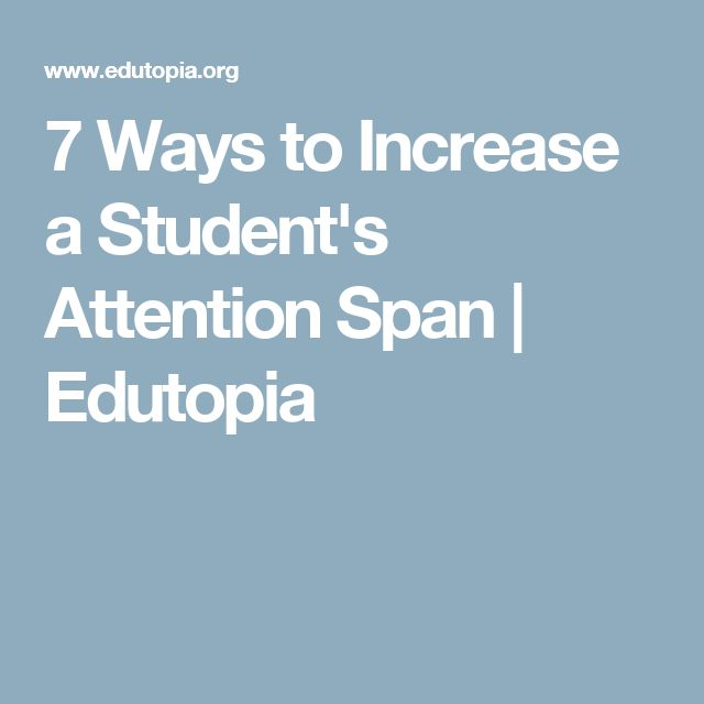 7 Ways to Increase a Student's Attention Span | Edutopia