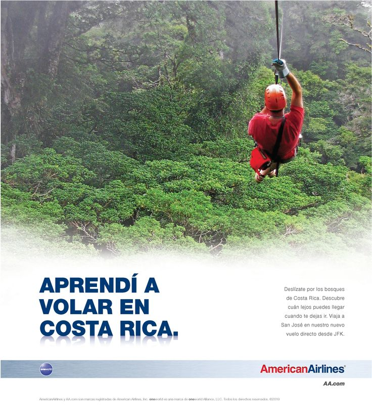 This is an ad from American Airlines, which used the same layout for other ads from other countries like this one for Costa Rica. The headline of the ad stands out, the ad is also simple, does not has many text that will make it look busy, and it has an interesting  image.