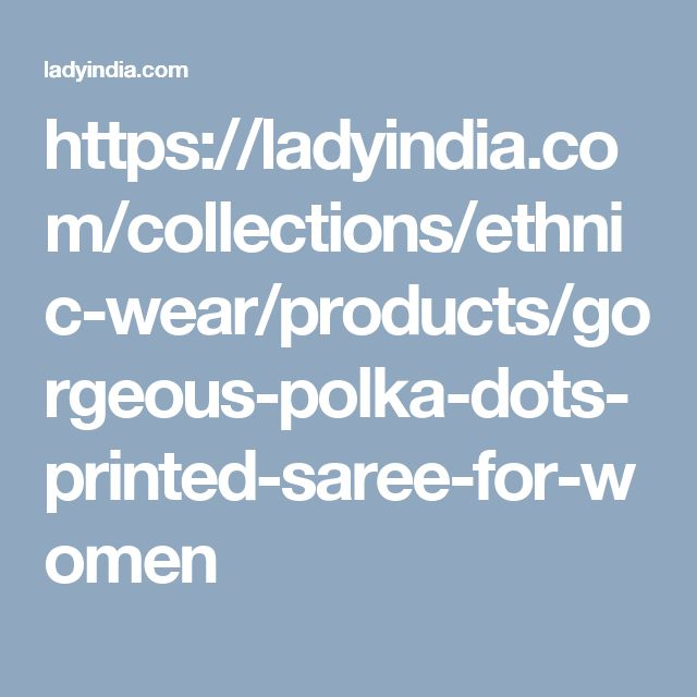 https://ladyindia.com/collections/ethnic-wear/products/gorgeous-polka-dots-printed-saree-for-women