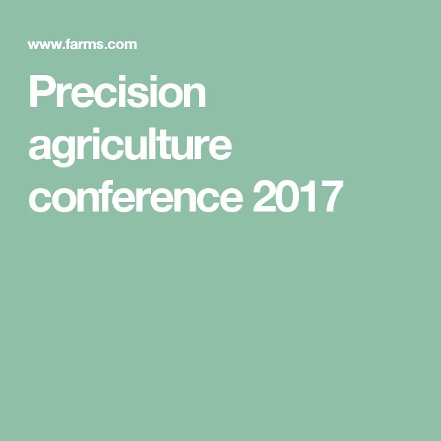 Precision agriculture conference 2017