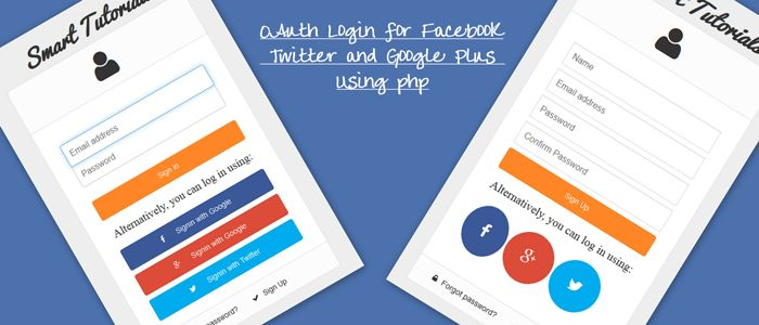 This tutorial is about integration of OAuth Logins for Facebook, Twitter and Google Plus Using PHP