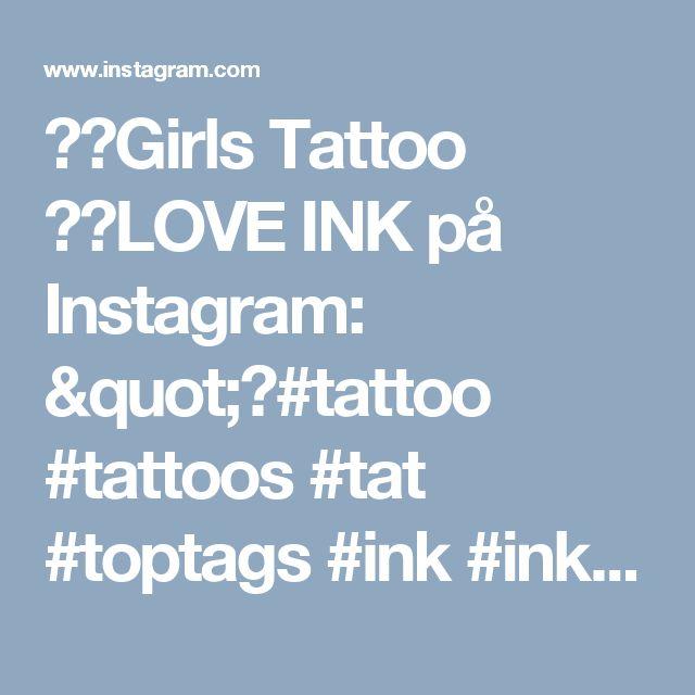 """📸⚡Girls Tattoo  📸⚡LOVE INK på Instagram: """"📸#tattoo #tattoos #tat #toptags #ink #inked #tattooed #tattoist #coverup #art #design #instaart #instagood #g #handtattoo #chesttattoo…"""""""