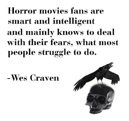 I owe most of my horror obsession to this wonderful director. Rip wes craven. You are a horror god.