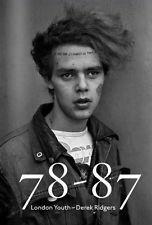 78/87 London Youth (Hardcover), Ridgers, Derek, Maybury, John