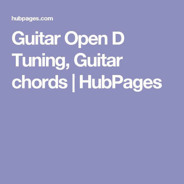 Guitar Open D Tuning, Guitar chords   HubPages