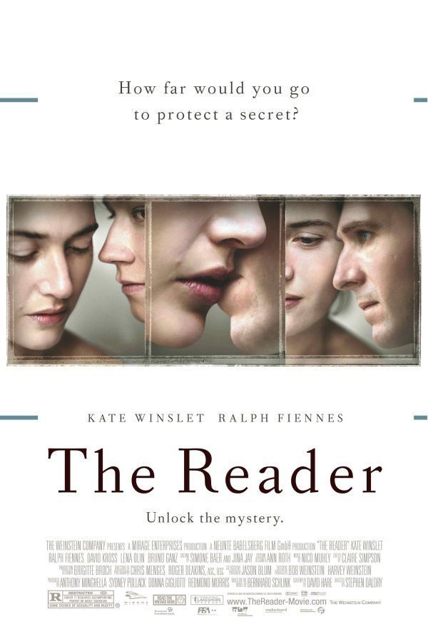 The Reader.  This movie blew me away. I haven't read the book, but when I have time, I will give it a peek, too.